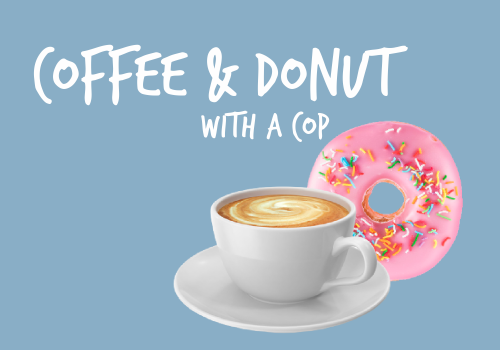 Coffee + Donut with a Cop!